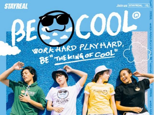 『想要天下天空就会在脚下,如果雨下梦想很快就发芽』 STAYREAL「BE COOL」系列�J酷登场 Work Hard, Play Hard快乐无限梦无价